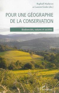 Pour une géographie de la conservation : biodiversités, natures et sociétés