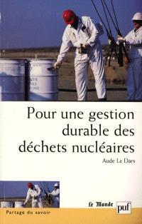 Pour une gestion durable des déchets nucléaires : quelles décisions ?