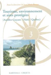 Tourisme, environnement et aires protégées : Antilles-Guyane, Haïti, Québec