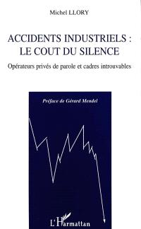 Accidents industriels, le coût du silence : opérateurs privés de parole et cadres introuvables
