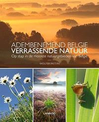 Adembenemend België, verrassende natuur : op stap in de mooiste natuurplekjes van België