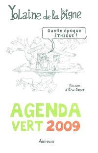 Agenda vert 2009 : quelle époque éthique !