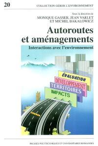 Autoroutes et aménagements : interactions avec l'environnement