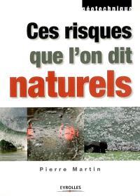 Ces risques que l'on dit naturels