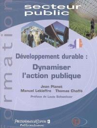 Développement durable : dynamiser l'action publique
