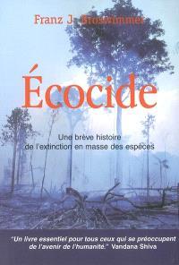 Ecocide : une brève histoire de l'extinction en masse des espèces