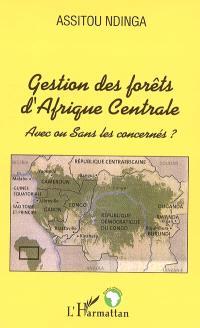 Gestion des forêts d'Afrique Centrale : avec ou sans les concernés ?