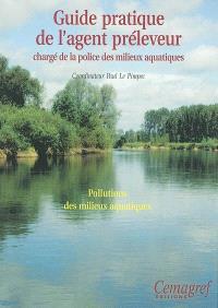 Guide pratique de l'agent préleveur chargé de la police des milieux aquatiques