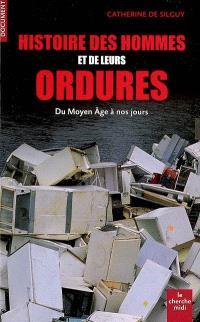 Histoire des hommes et de leurs ordures : du Moyen Age à nos jours