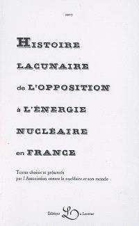 Histoire lacunaire de l'opposition à l'énergie nucléaire en France