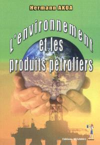 L'environnement et les produits pétroliers