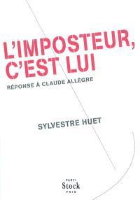L'imposteur, c'est lui : réponse à Claude Allègre