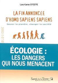 La fin annoncée d'homo sapiens sapiens : sauver la planète, changer la société