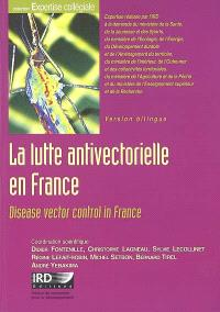La lutte antivectorielle en France = Disease vector control in France