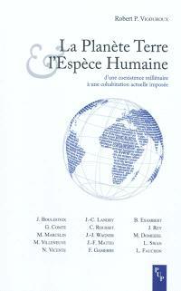 La planète Terre et l'espèce humaine : d'une coexistence millénaire à une cohabitation actuelle imposée