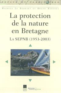 La protection de la nature en Bretagne : la SEPNB (1953-2003)