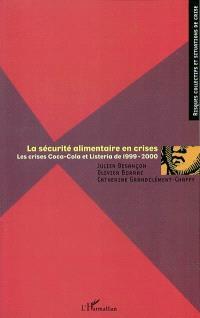 La sécurité alimentaire en crises : les crises Coca-Cola et Listeria de 1999-2000