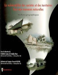La vulnérabilité des sociétés et des territoires face aux menaces naturelles : analyses géographiques