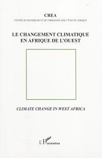 Le changement climatique en Afrique de l'Ouest = Climate change in West Africa