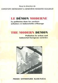 Le démon moderne : la pollution dans les sociétés urbaines et industrielles d'Europe = The modern demon : pollution in urban and industrial European societies
