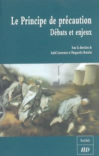 Le principe de précaution : débats et enjeux : colloque de Dijon, 4 juin 2004