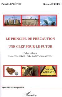 Le principe de précaution : une clef pour le futur