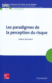 Les paradigmes de la perception du risque