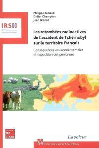 Les retombées radioactives de l'accident de Tchernobyl sur le territoire français : conséquences environnementales et exposition des personnes