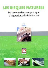Les risques naturels : de la connaissance pratique à la gestion administrative