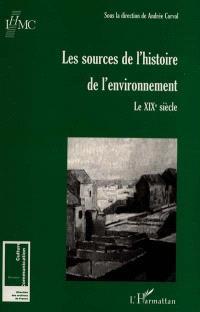 Les sources de l'histoire de l'environnement : le XIXe siècle