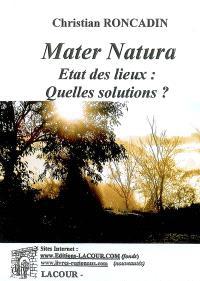 Mater natura : état des lieux, quelles solutions ?