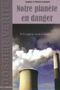 Notre planète en danger : si l'oxygène vient à manquer