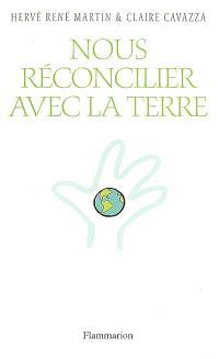 Nous réconcilier avec la Terre