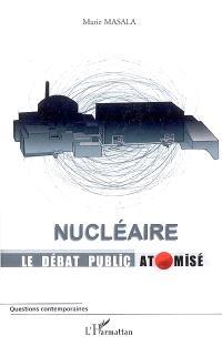 Nucléaire : le débat public atomisé