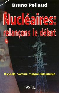 Nucléaires, relançons le débat : il y a de l'avenir, malgré Fukushima