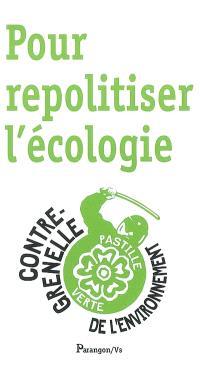 Pour repolitiser l'écologie : contre-Grenelle de l'environnement