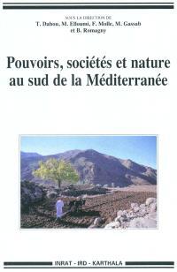 Pouvoirs, sociétés et nature au sud de la Méditerranée