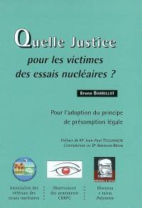 Quelle justice pour les victimes des essais nucléaires ? : pour l'adoption du principe de présomption légale