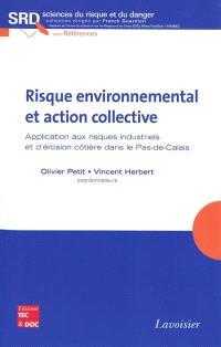 Risque environnemental et action collective : application aux risques industriels et d'érosion côtière dans le Pas-de-Calais