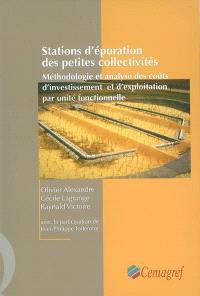 Stations d'épuration des petites collectivités : méthodologie et analyse des coûts d'investissement et d'exploitation par unité fonctionnelle