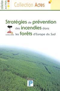 Stratégies de prévention des incendies dans les forêts d'Europe de Sud : Bordeaux, 31 janvier, 1er et 2 février 2002
