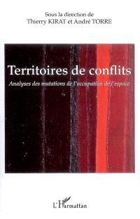 Territoires de conflits : analyses des mutations de l'occupation de l'espace