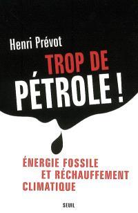 Trop de pétrole ! : énergie fossile et réchauffement climatique