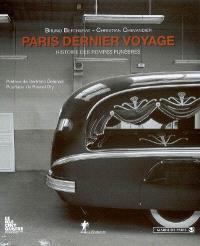 Paris dernier voyage : histoire des pompes funèbres (XIXe-XXe siècles)