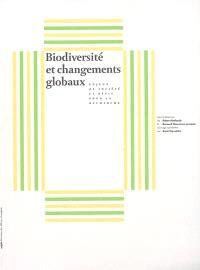 Biodiversité et changements globaux : enjeux de société et défis pour la recherche
