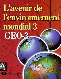 L'avenir de l'environnement mondial 3 : le passé, le présent et les perspectives d'avenir