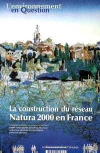 La construction du réseau Natura 2000 en France : une politique européenne de conservation de la biodiversité à l'épreuve du terrain