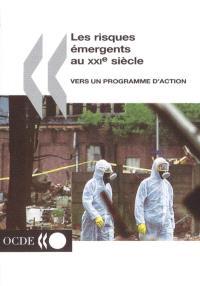 Les risques émergents au XXIe siècle : vers un programme d'action