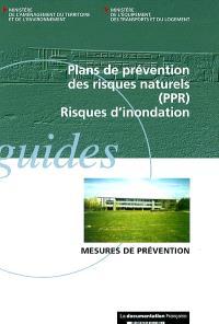 Plans de prévention des risques naturels (PPR) : risques d'inondation : recueil des mesures de prévention