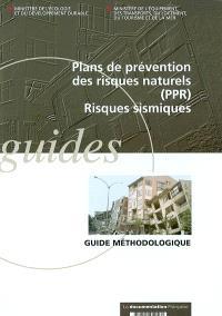 Plans de prévention des risques naturels (PPR) : risques sismiques : guide méthodologique